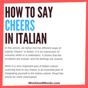 How to Say Cheers in Italian - The Proper Italian Salute!