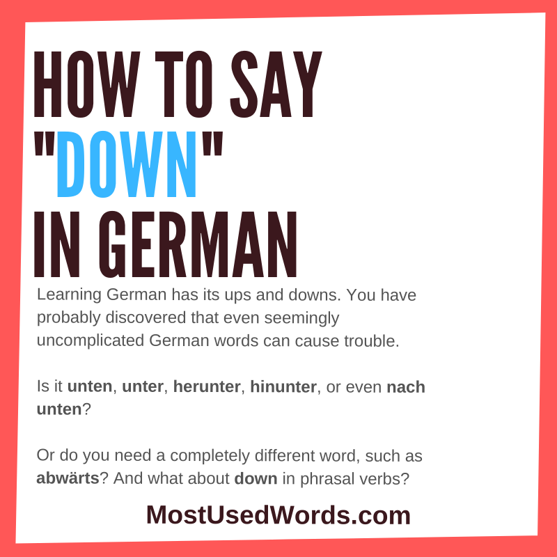 How to Say Down in German; We Have Written Down the Essentials!