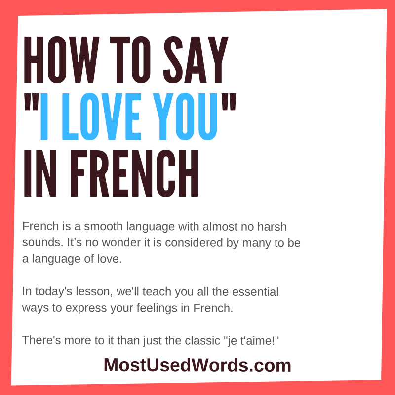 "Five Easy Ways How to Say ""I Love You"" in French  —  Amour Fou, Toujours!"