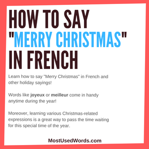"How to Say ""Merry Christmas"" in French - 'Tis the Season Around the World!"