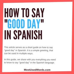 How to Wish Someone a Good Day in Spanish - A Short Guide on Spanish Greetings