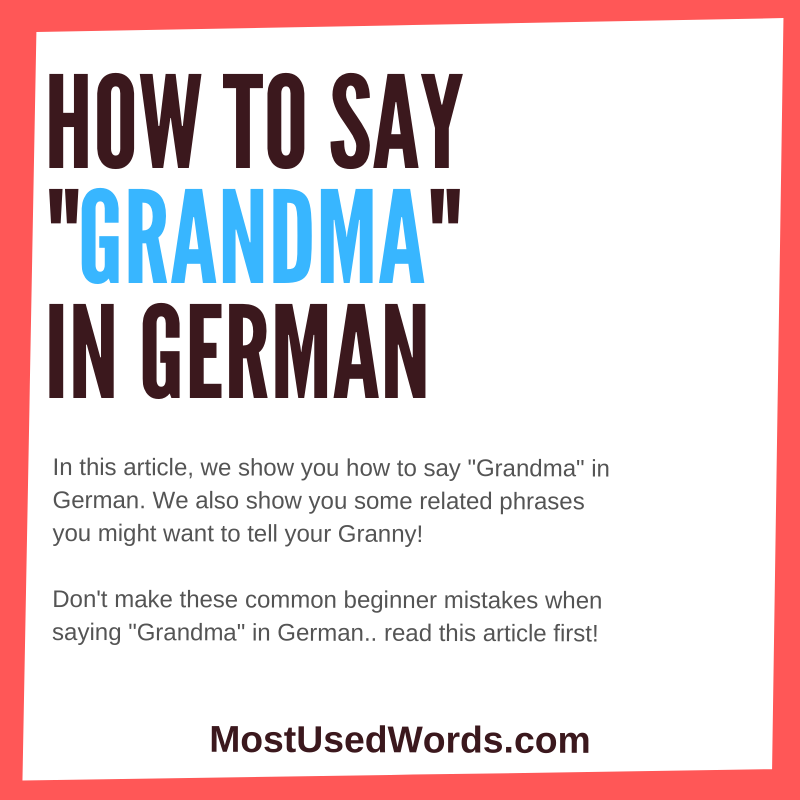How to Say Grandma in German - Show Your Granny Some LOVE!