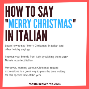 "How to Say ""Merry Christmas"" in Italian - A Guide to Holiday Cheers In Italy"