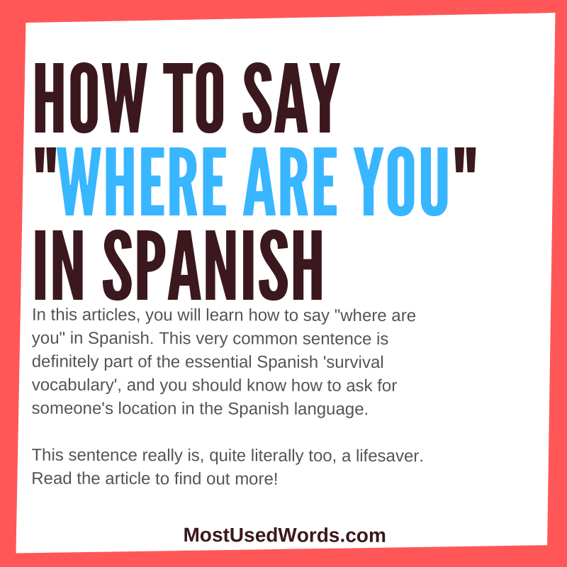 "How To Say ""Where Are You?"" in Spanish - Helping You Find Your Way In The Spanish Language."