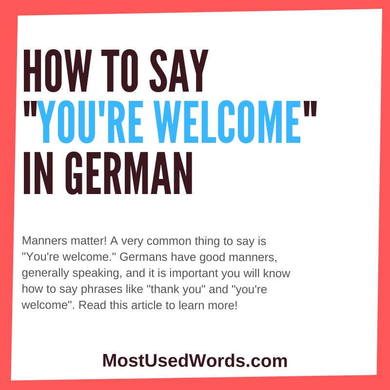 How Do You Say You're Welcome in German?