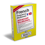 French Frequency Dictionary 3 - Advanced Vocabulary - Frequency Dictionary - MostUsedWords