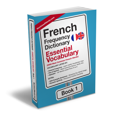 A Frequency Dictionary of French - French Common Words and Verbs. How to Increase French Vocabulaly Fast