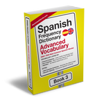 Spanish Frequency Dictionary 3 - Advanced Vocabulary - Frequency Dictionary - MostUsedWords