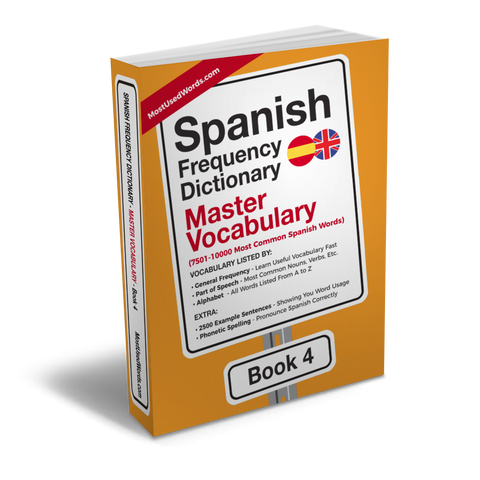 Spanish Frequency Dictionary 4 - Master Vocabulary - Frequency Dictionary - MostUsedWords
