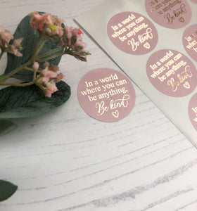 Be Kind Foiled Stickers