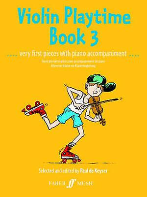 Violin Playtime Book 3 by Paul de Keyser