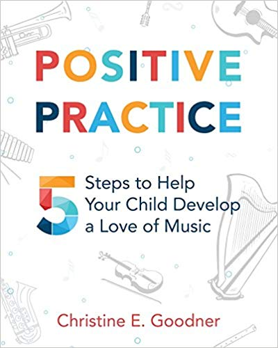 Positive Practice : 5 Steps to Help Your Child Develop a Love of Music - Suzuki Strings