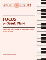 Focus on Suzuki Piano - Suzuki Strings
