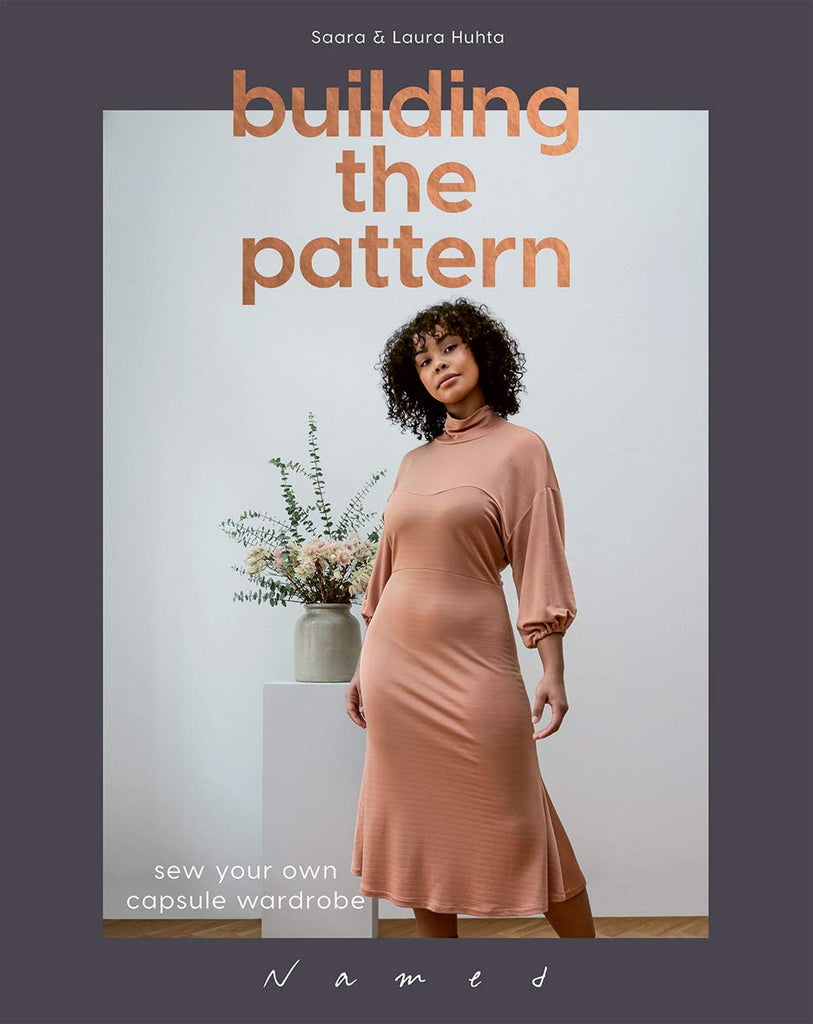 Building the Pattern: Sew Your Own Capsule Wardrobe - Saara & Laura Huhta