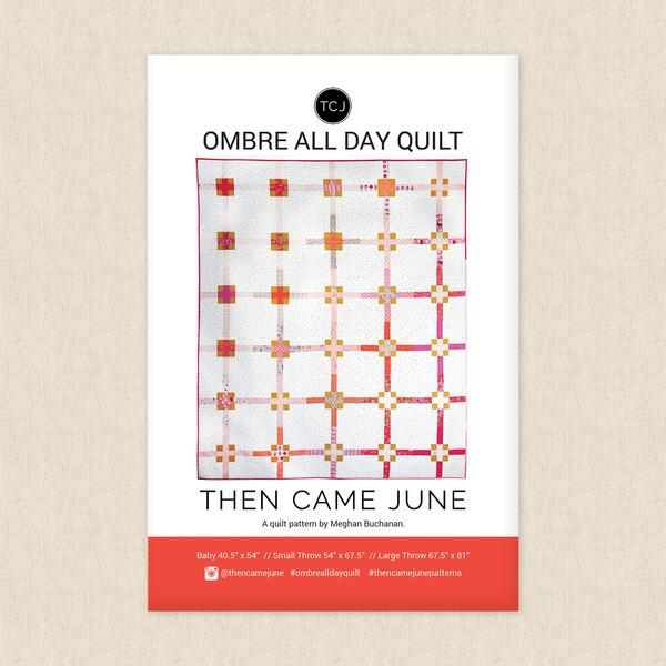 Then Came June - Ombre All day Quilt Pattern