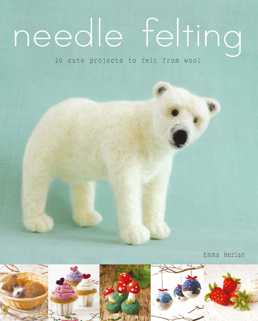 Needle Felting: 20 Cute Projects to Felt From Wool - Emma Herian