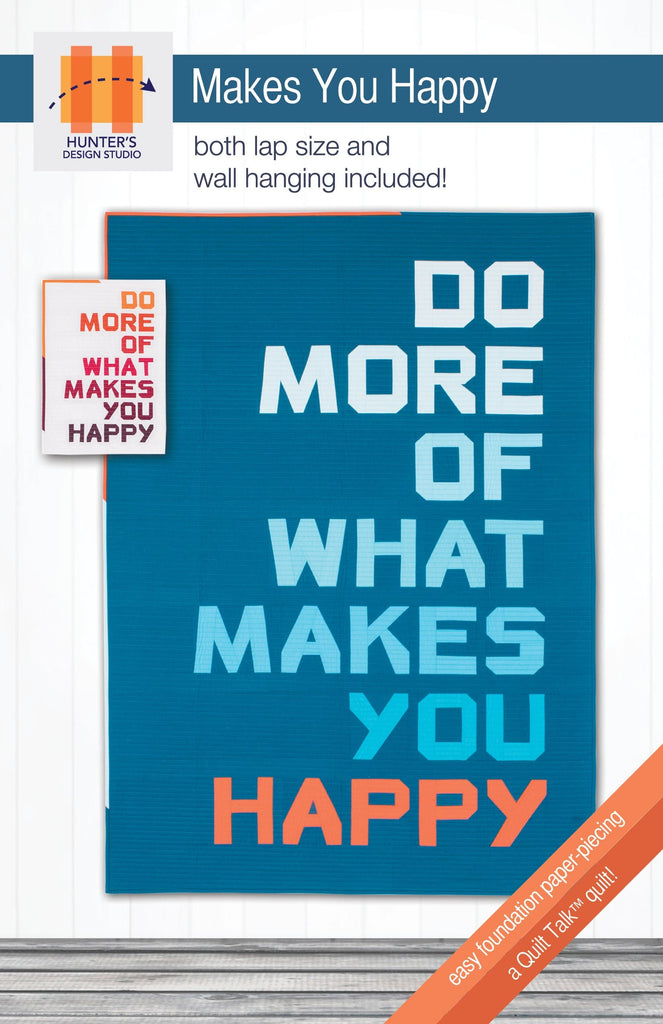 Hunter's Design Studio - Makes You Happy Quilt Pattern