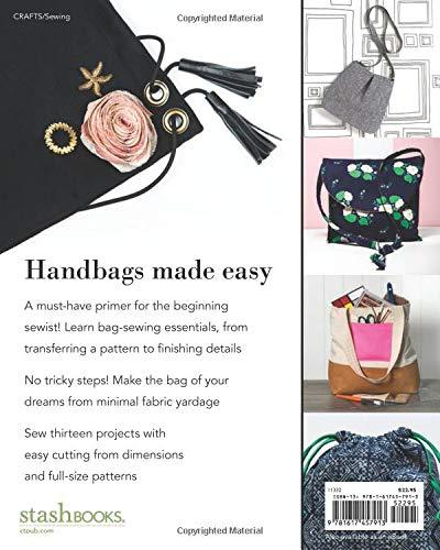 Sew Bags: The Practical Guide to Making Purses, Totes, Clutches & More; 13 Skill-Building Projects - Hilarie Wakefield Dayton