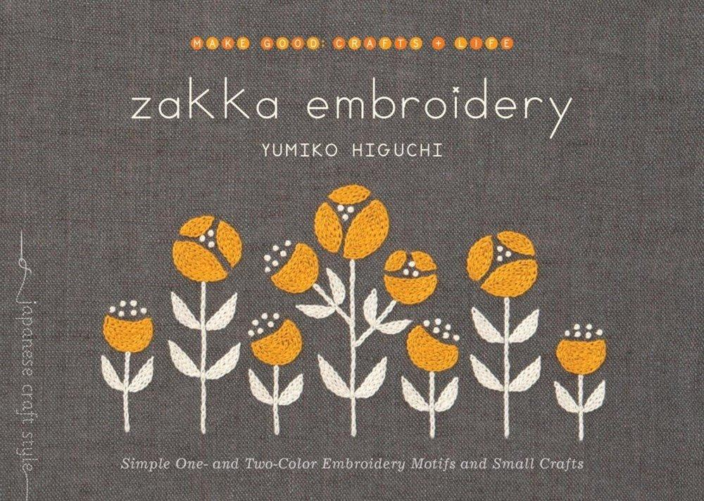 Zakka Embroidery: Simple One- and Two-Color Embroidery Motifs and Small Crafts - Yumiko Higuchi