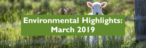 March 2019 - Environmental Highlights