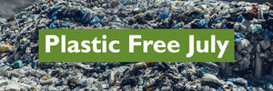 Plastic Free July - Get Involved