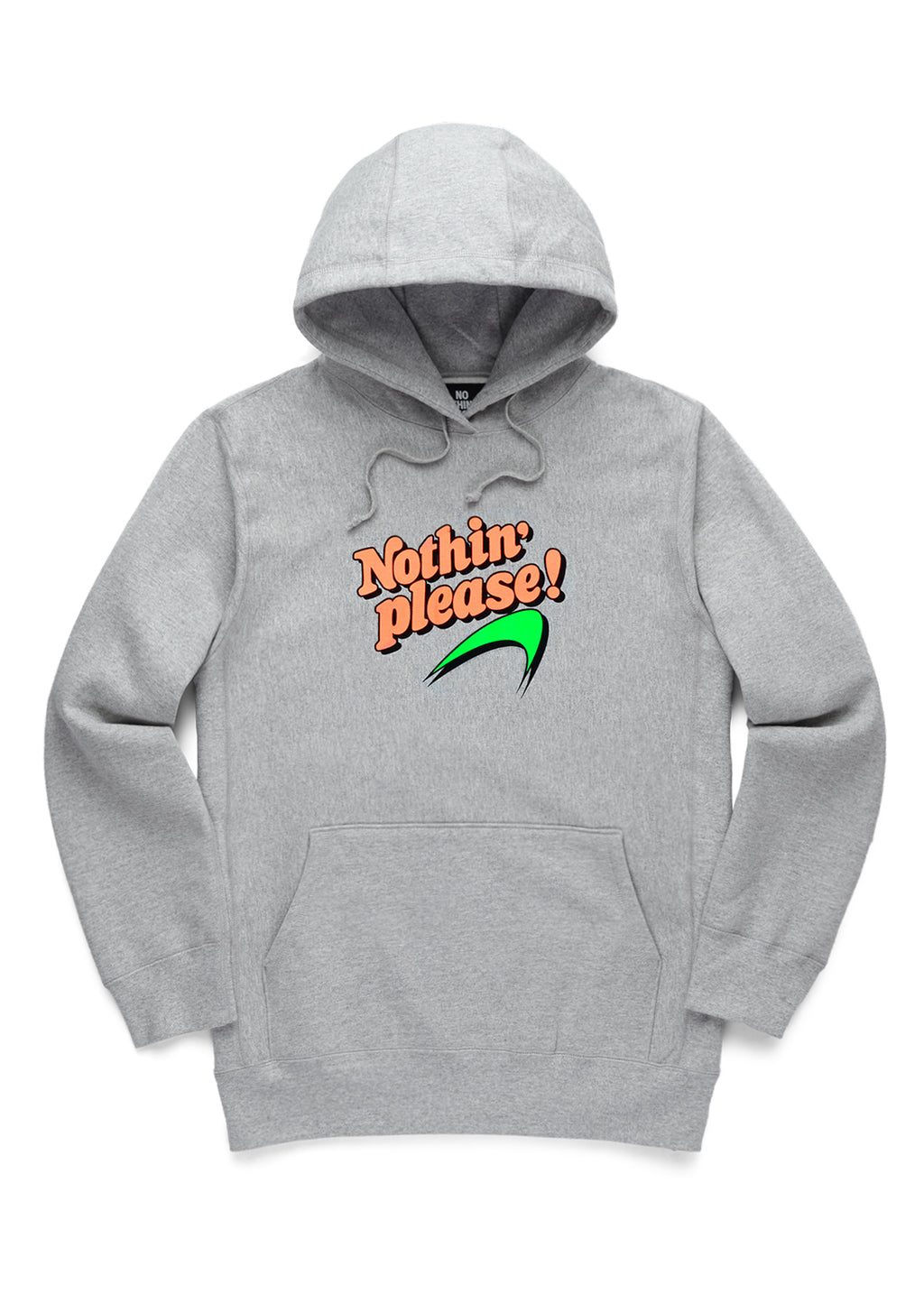Nothin' Please Hoodie