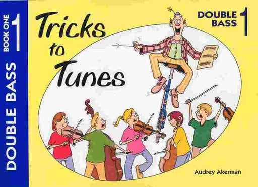 Tricks To Tunes Double Bass Book by Akerman