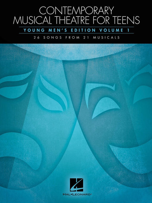 Contemporary Musical Theatre for Teens - Young Men's Edition Volume 1