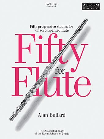 Fifty for Flute Book 1 by Alan Bullard