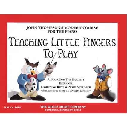 John Thompson Teaching Little Fingers to Play by