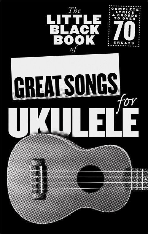 Little Black Book of Great Ukulele Songs