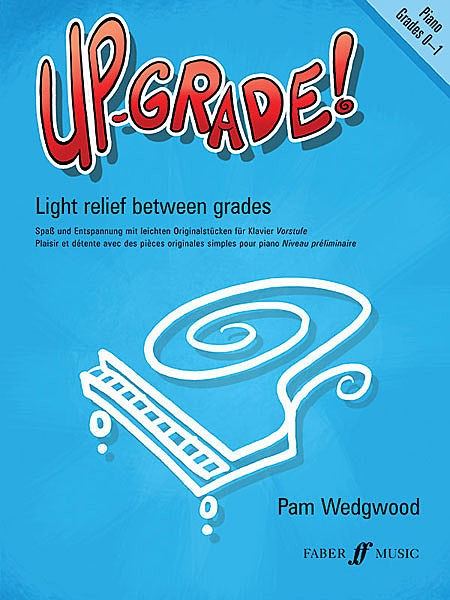 Up-Grade! Piano Grades 0-1 Pam Wedgwood