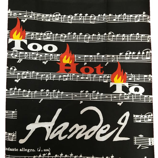 Too hot to Handel Tea towel
