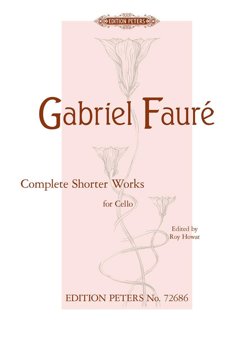 Faure Complete Shorter Works for Cello