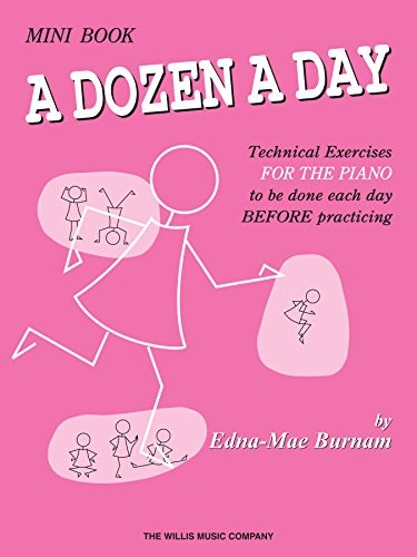 Dozen a Day Technical Exercises for the Piano Edna Mae Burnam
