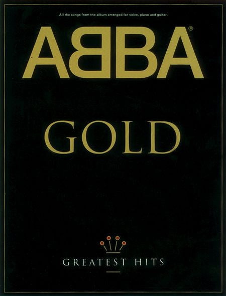 Abba Gold Greatest Hits Piano, Vocals and Guitar Chords by