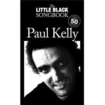 Little Black Songbook Paul Kelly by