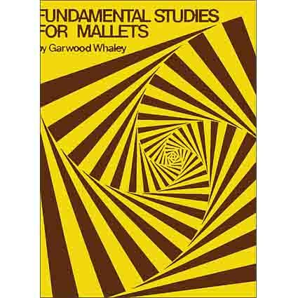 Fundamental Studies for Mallets by Garwood Whaley by