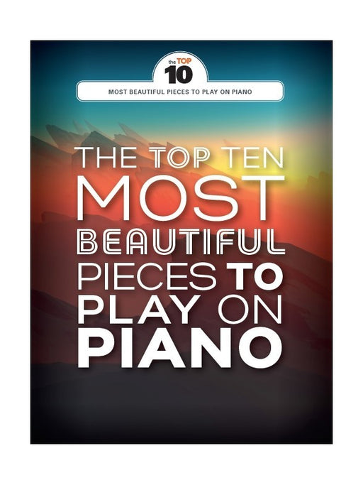 The Top 10 Most Beautiful Pieces To Play On Piano
