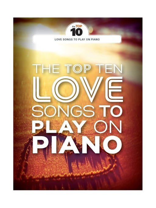 The Top 10 Love Songs To Play On Piano