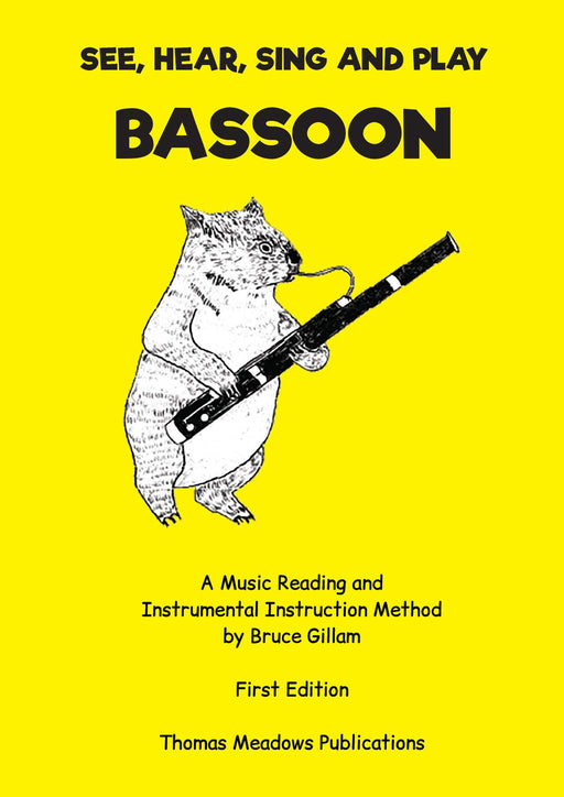 See Hear Sing and Play Bassoon by Bruce Gillam