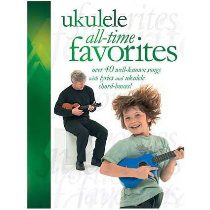 Ukulele All Time Favourites by
