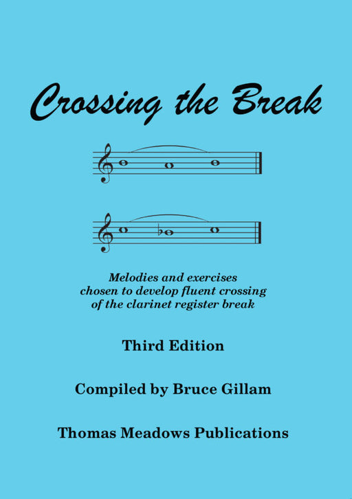Crossing the Break for Clarinet 3rd Edition by Bruce Gillam