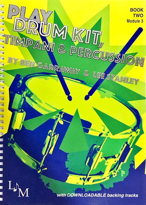 Play Drumkit Timpani & Percussion Book 2 by Ben Garraway and Lee Stanley