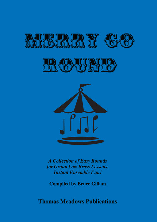 Merry Go Round Low Brass by Bruce Gillam