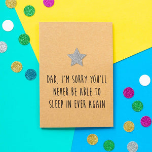 Funny Dad Birthday Card | Never Sleep In - Bettie Confetti