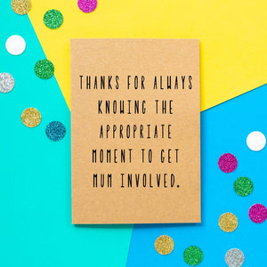 Funny Father's Day Card | Appropriate Moment To Get Mum Involved - Bettie Confetti