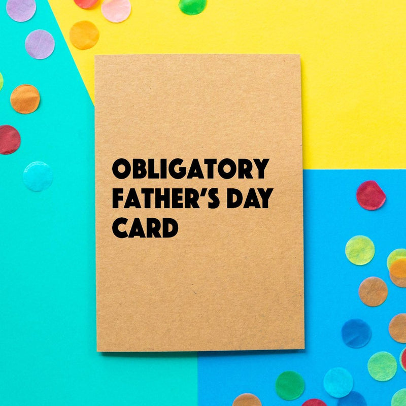 Funny Father's day card | Obligatory Father's Day Card - Bettie Confetti