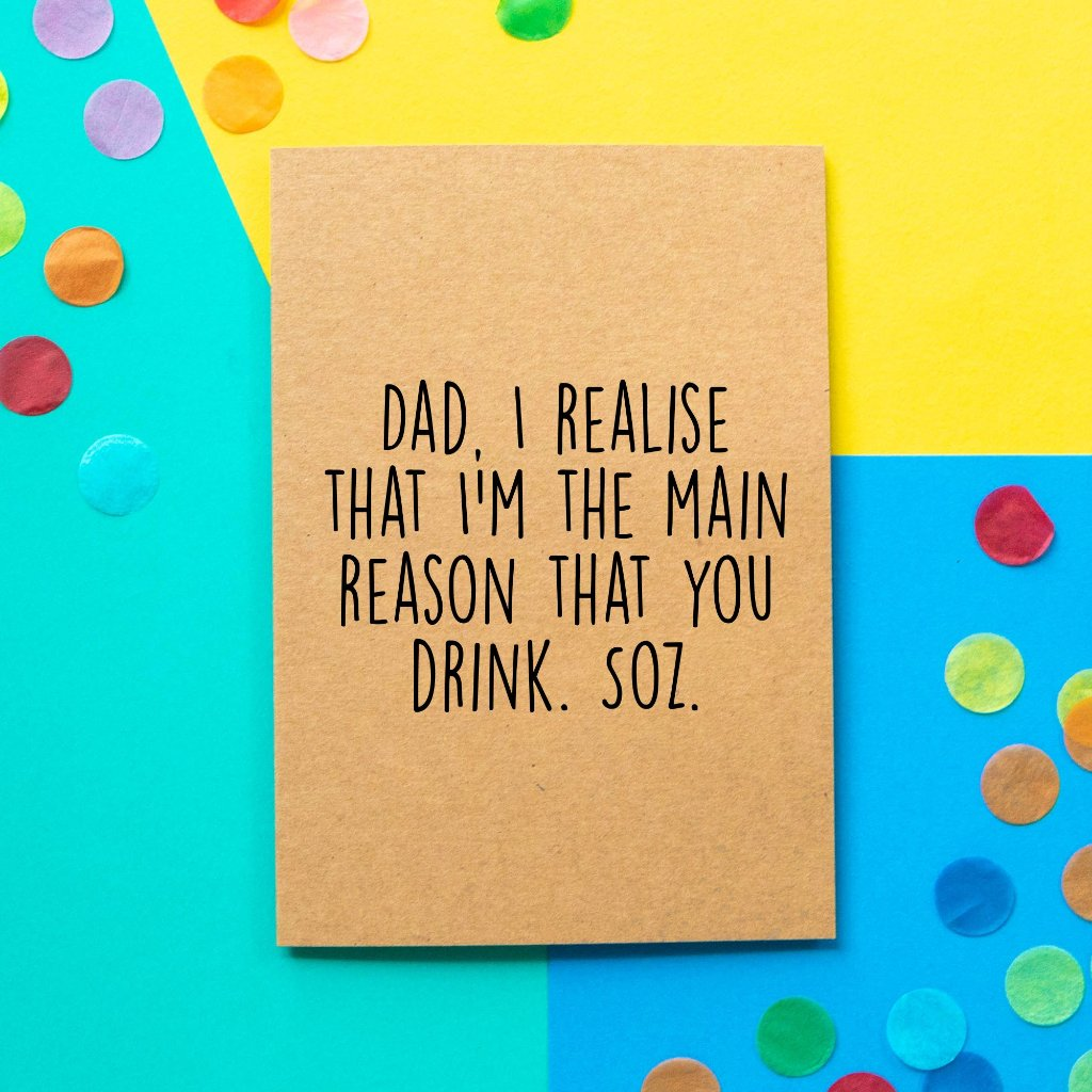 Funny Father's Day Card | Main Reason You Drink - Bettie Confetti