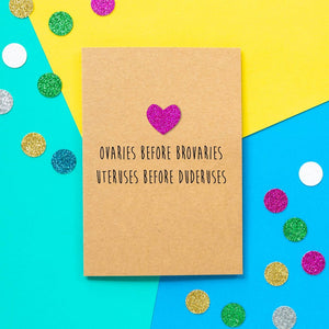 Funny Galentines Card | Ovaries Before Brovaries - Bettie Confetti